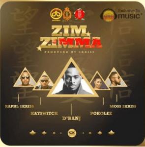 Dbanj - Zim Zimma Ft. 2kriss, Kayswitch & Pokolee